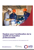 Repères pour l'amélioration de la qualité en formation professionnelle : Contribution aux actions de capitalisation de l'AFD et prospective de l'AFD