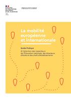 La mobilité européenne et internationale : guide pratique : à l'attention des inspecteurs de l'Éducation nationale, des directeurs d'écoles et des chefs d'établissements