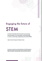 Engaging the future of STEM: a study of international best practice for promoting the participation of young people, particularly girls, in science, technology, engineering and maths (STEM)