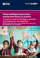 Using multilingual approaches: moving from theory to practice: a resource book of strategies, activities and projects for the classroom