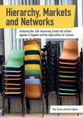 "Hierarchy, markets and networks: analysing the ""self-improving school-led system"" agenda in England and the implication for schools"