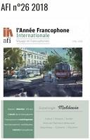 L'année francophone internationale 2018 : voyage en francophonies