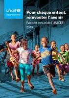 Pour chaque enfant, réinventer l'avenir : rapport annuel de l'UNICEF 2019
