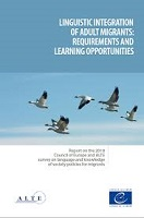 Linguistic integration of adult migrants: requirements and learning opportunities: Report on the 2018 Council of Europe and ALTE survey on language and knowledge of society policies for migrants