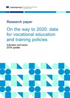 On the way to 2020: data for vocational education and training policies: indicator overviews: 2019 update