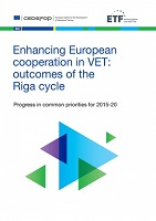 Enhancing European cooperation in VET : outcomes of the Riga cycle progress in common priorities for 2015-20