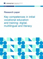 Key competences in initial vocational education and training: digital, multilingual and literacy