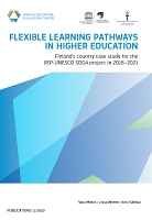 Flexible learning pathways in higher education: Finland's country case study for the IIEP-UNESCO SDG4 project in 2018–2021