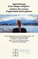 Apprentissage d'une langue éloignée : analyse des erreurs d'apprenants francophones : actes du colloque organisé par le Centre d'études japonaises (CEJ) à l'Inalco et à l'Université Paris Diderot les vendredi et samedi 6 février 2016