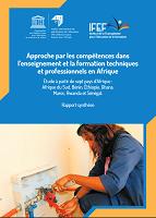 Approche par les compétences dans l'enseignement et la formation techniques et professionnels en Afrique : étude à partir de sept pays d'Afrique : Afrique du Sud, Bénin, Éthiopie, Ghana, Maroc, Rwanda et Sénégal : rapport synthèse