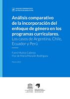Análisis comparativo de la incorporación del enfoque de género en los programas curriculares: los casos de Argentina, Chile, Ecuador y Perú