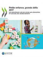 Petite enfance grands défis 2017 : les indicateurs clés de l'OCDE sur l'éducation et l'accueil des jeunes enfants