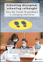 Schooling disrupted, schooling rethought: How the Covid-19 pandemic is changing education