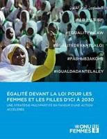 Egalité devant la loi pour les femmes et les filles d'ici à 2030 : une stratégie multipartite en faveur d'une action accélérée