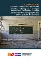 Evaluer les interventions de sécurité en milieu scolaire pour se protéger des menaces externes de conflit et de violence : une cartographie des cadres et outils d'évaluation