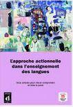 L'approche actionnelle dans l'enseignement des langues : onze articles pour mieux comprendre et faire le point