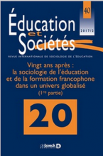 n° 40, 2017/2 - 2017 - Vingt ans après : la sociologie de l'éducation et de la formation francophone dans un univers globalisé (1re partie). Dossier