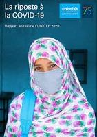 La riposte à la COVID-19 : rapport annuel de l'UNICEF 2020