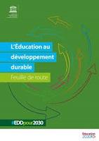 L'éducation au développement durable : feuille de route
