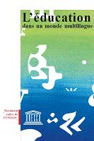 L'éducation dans un monde multilingue : document cadre de l'UNESCO