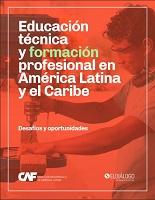 Educación técnica y formación profesional en América latina y el Caribe: desafíos y oportunidades