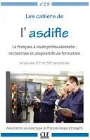 n° 29 - 2018 - Le français à visée professionnelle : recherches et dispositifs de formation. Actes des 57e et 58e rencontres