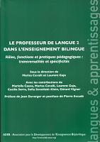 Le professeur de langue 2 dans l'enseignement bilingue : rôles, fonctions et pratiques pédagogiques : transversalités et spécificités