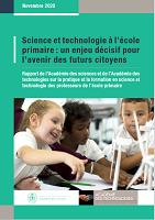 Science et technologie à l'école primaire : un enjeu décisif pour l'avenir des futurs citoyens : Rapport de l'Académie des sciences et de l'Académie des technologies sur la pratique et la formation en science et technologie des professeurs de l'école primaire