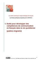 Répertoire d'outils numériques pour la formation de base. Développer des compétences de base. Vol. I : La communication en français