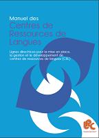Manuel des centres de ressources de langues : lignes directrices pour la mise en place la gestion et le développement de centres de ressources de langues
