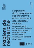 L'expansion de l'enseignement supérieur privé et le creusement des inégalités sociales. Analyses à partir de l'Argentine, de l'Inde, du Mexique, du Pérou, de la République Démocratique du Congo, du Sénégal, du Vietnam