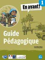 En avant ! 1 Méthode de français pour les militaires. A1-A2 : guide pédagogique
