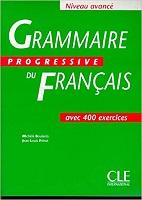 Grammaire progressive du français : avec 400 exercices : niveau avancé
