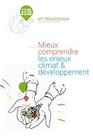 Kit pédagogique pour les acteurs éducatifs : mieux comprendre les enjeux climat & développement