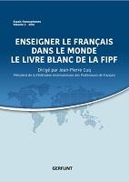 Enseigner le français dans le monde : le livre blanc de la FIPF