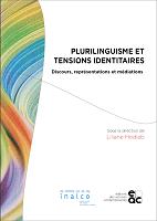 Plurilinguisme et tensions identitaires. Discours, représentations et médiations