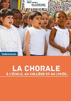 La chorale à l'école, au collège et au lycée : vademecum - version actualisée 2020