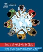 Entre el reloj y la brújula: desafíos en la garantía del derecho a la educación y al aprendizaje de personas jóvenes y adultas en América Latina y el Caribe