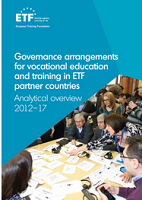 Governance arrangements for vocational education and training in ETF partner countries: analytical overview 2012-17