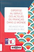 Expertise au service des acteurs du français dans le monde : mélanges pour les 50 ans du BELC