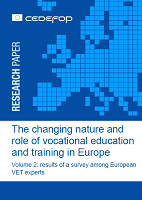 The changing nature and role of vocational education and training in Europe: volume 2: results of a survey among European VET experts