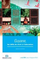 Guyane : les défis du droit à l'éducation : rapport de recherche