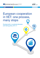 European cooperation in VET: one process, many stops: Developments in vocational education and training policy 2015-17