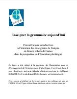 Enseigner la grammaire aujourd'hui. Considérations introductives à l'intention des enseignants de français en France et hors de France dans la perspective de l'éducation plurilingue