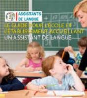 Le guide pour l'école et l'établissement accueillant un assistant de langue