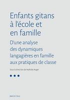 Enfants gitans à l'école et en famille : d'une analyse des dynamiques langagières en famille aux pratiques de classe