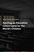 Save our future : averting an education catastrophe for the world's children