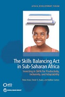 The skills balancing act in sub-Saharan Africa :investing in skills for productivity, inclusivity, and adaptability