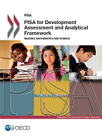 PISA for development assessment and analytical framework : reading, mathematics and science
