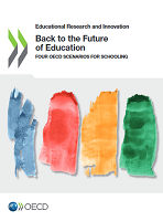 Back to the future of education : four OECD scenarios for schooling